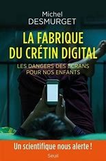LA FABRIQUE DU CRETIN DIGITAL